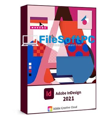 Download Adobe Indesign 2021 Link Google Drive Pre-Activated - Hướng Dẫn Cài Đặt Filesoftpc