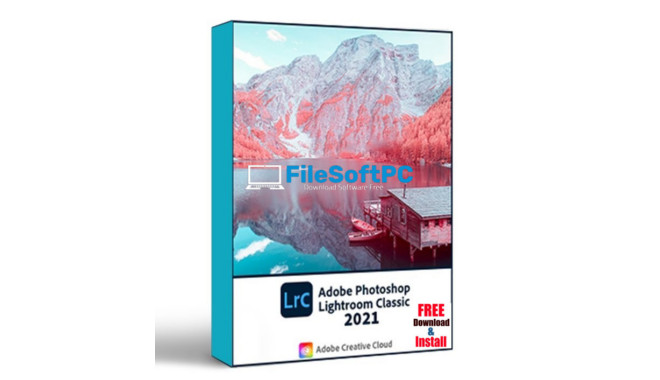 Download Adobe Photoshop Lightroom 2021 Link Google Drive Pre-Activated Và Hướng Dẫn Cài Đặt