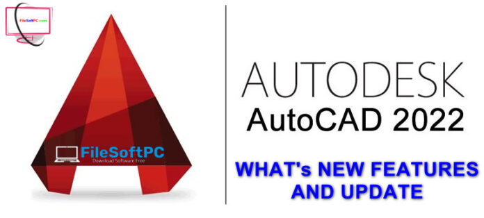 Download Autocad 2022 Free Và What's News – Link Download And Install Autocad 2022